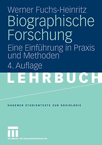 Biographische Forschung: Eine Einführung in Praxis und Methoden (Studientexte zur Soziologie)