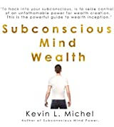 Subconscious Mind Wealth (English Edition)