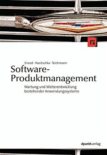 Software-Produktmanagement: Wartung und Weiterentwicklung bestehender Anwendungssysteme (Wartung Software)