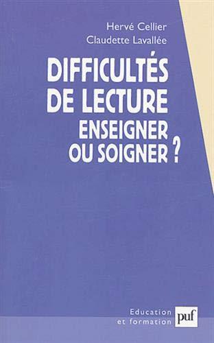 Difficultés de lecture : Enseigner ou soigner par  Hervé Cellier, Claudette Lavallée