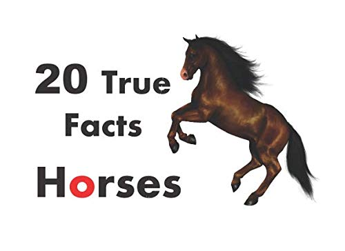 20 True Facts Horses: Animal Facts (Kids Animal Educational Book Series, Band 1) (For Kids Horse Facts)