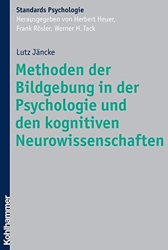 Methoden der Bildgebung in der Psychologie und den kognitiven Neurowissenschaften (Kohlhammer Standards Psychologie)