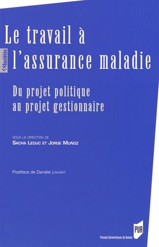 Le travail  l'assurance maladie : Du projet politique au projet gestionnaire