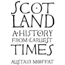 Scotland: A History from Earliest Times by Alistair Moffat (2016-01-01)