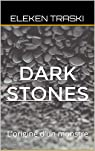 Dark Stones: L'origine d'un monstre par Traski