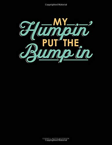 My Humpin' Put The Bump In: Cornell Notes Notebook por Jeryx Publishing