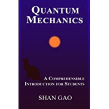 Quantum Mechanics: A Comprehensible Introduction for Students [New Edition with Readable Equations] (English Edition)