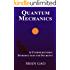 Quantum Mechanics: A Comprehensible Introduction for Students [New Edition with Readable Equations]