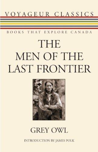 The Men of the Last Frontier (Voyageur Classics)