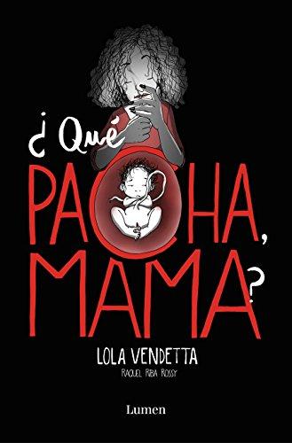Lola Vendetta. ¿Qué pacha, mama? (LUMEN GRÁFICA) por Raquel Riba Rossy