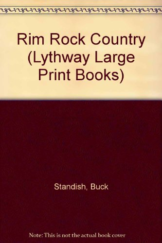 The Rim Rock Country (Lythway Large Print Series)