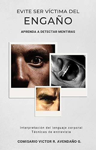Evite ser víctima del engaño: Aprenda a detectar mentiras (Spanish Edition) (Venta De Autos)