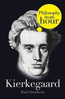 Kierkegaard: Philosophy in an Hour by [Strathern, Paul]