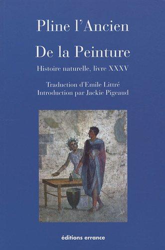De la Peinture : Histoire naturelle, livre XXXV