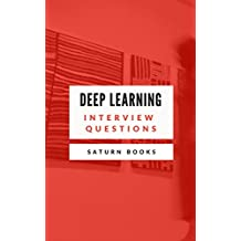 Deep learning Interview Questions: Deep learning Interview Questions - draft version (English Edition)