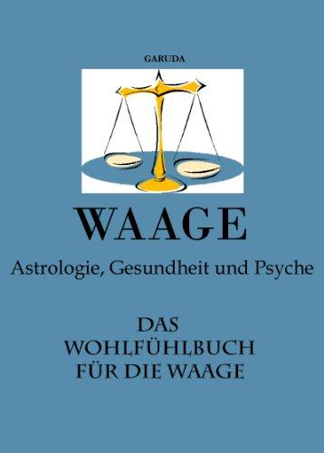 Das Wohlfühlbuch für die Waage - Astrologie, Gesundheit und Psyche (Wohlfühlbücher TKZ)