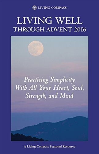 living-well-through-advent-2016-practicing-simplicity-with-all-your-heart-soul-strength-and-mind-eng