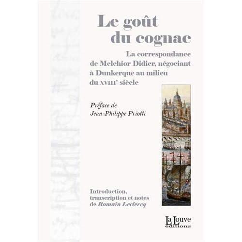 Le goût du cognac : La correspondance de Melchior Didier, négociant à Dunkerque au milieu du XVIIIe siècle