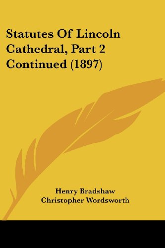 Statutes of Lincoln Cathedral, Part 2 Continued (1897)