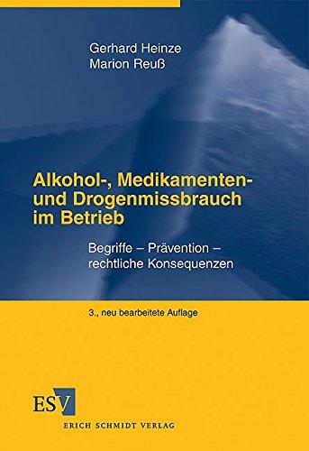 Alkohol-, Medikamenten- und Drogenmissbrauch im Betrieb: Begriffe – Prävention – rechtliche Konsequenzen