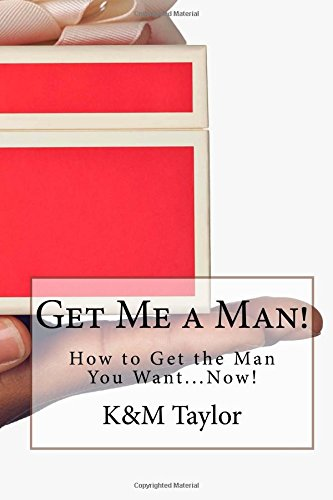 get-me-a-man-how-to-get-the-man-you-wantnow