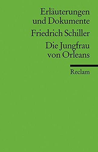 Erläuterungen und Dokumente zu Friedrich Schiller: Die Jungfrau von Orleans (Reclams Universal-Bibliothek)