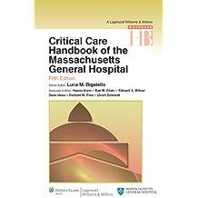 Critical Care Handbook of the Massachussetts General Hospital (Bigatello, Critical Care Handbook/Mass. General Hospital) (Lippincott Williams and Wilkins Handbook Series)
