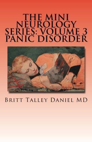 The Mini Neurology Series Volume 3: Panic Disorder by Britt Talley Daniel MD (2016-02-04)