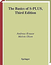 The Basics of S-PLUS (Statistics and Computing) by Andreas Krause (2002-07-05)