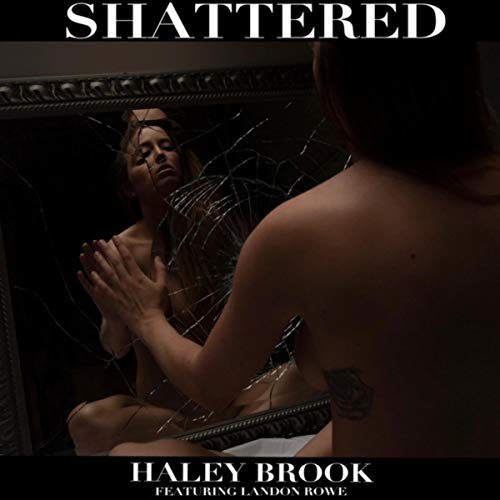 Shattered (feat. Landon Rowe) -