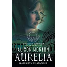 AURELIA: An Aurelia Mitela Roma Nova thriller (Roma Nova Thriller Series)