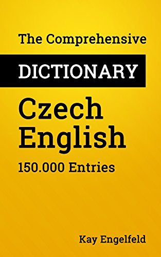 The Comprehensive Dictionary Czech-English: 150.000 Entries (English Edition)