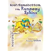 [ NOAH RAMSBOTTOM AND THE RUNAWAY SPHINX ] By Bullock, Robert (Author ) { Paperback } Sep-2014
