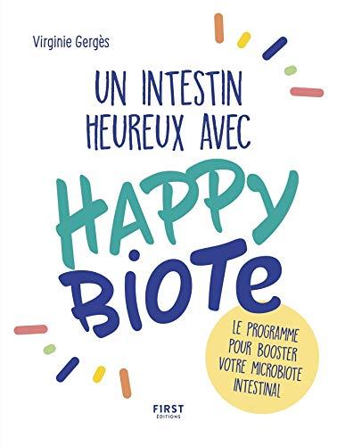 Un intestin heureux avec Happybiote : le programme pour booster votre microbiote intestinal (French Edition)