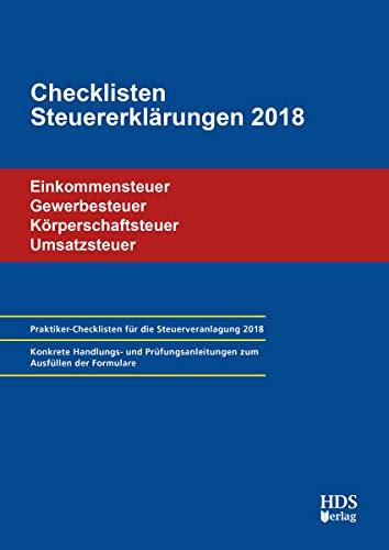 Checklisten Steuererklärungen 2018: Einkommensteuer/Körperschaftsteuer/Umsatzsteuer/Gewerbesteuer