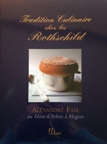 Tradition culinaire chez les Rothschild : Alexandre Faix au Mont d'Arbois à Megève