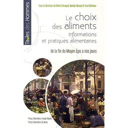 Choix des aliments. Informations et pratiques alimentaires : De la fin du Moyen Age à nos jours