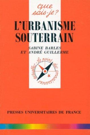 L'urbanisme souterrain par Sabine Barles, André Guillerme