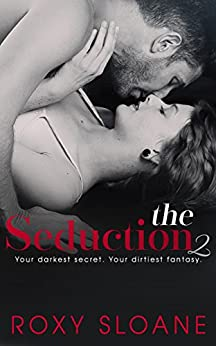 The Seduction 2 by [Sloane, Roxy]