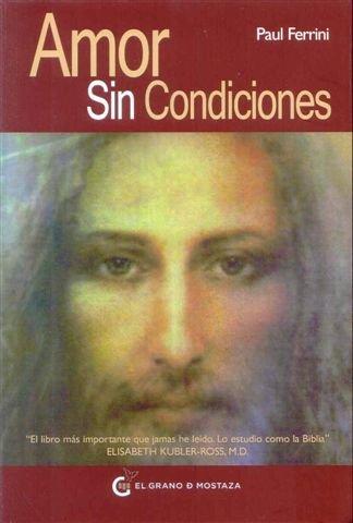 Amor sin condiciones (Un Curso de Milagros) por Paul Ferrini