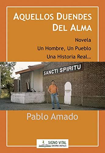 Aquellos duendes del alma eBook: Pablo Amado: Amazon.es: Tienda Kindle