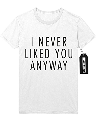 T-Shirt I NEVER LIKED YOU ANYWAY F777669 Weiß