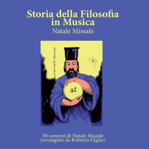 Storia della filosofia in musica (50 canzoni di Natale Missale arrangiate da Roberto Giglio)