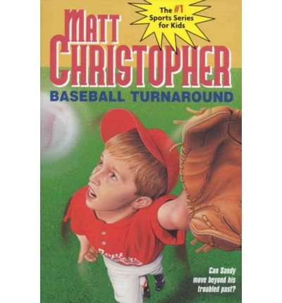 By Matt Christopher ( Author ) [ Baseball Turnaround: #53 Matt Christopher Sports Classics By May-1997 Paperback