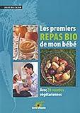 Telecharger Livres Les premiers repas bio de mon bebe Avec 70 recettes vegetariennes (PDF,EPUB,MOBI) gratuits en Francaise