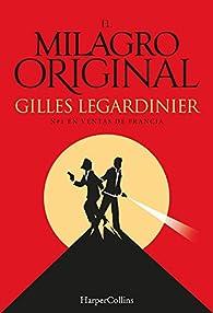 El milagro original par  Gilles Legardinier