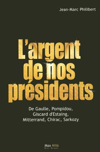 largent de nos Présidents de Jean-Marc Philibert (9 octobre 2008) Broché