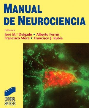 Manual de neurociencia (Grandes obras) por J. M. Delgado García