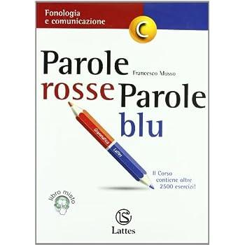 Parole Rosse Parole Blu. Vol. C: Fonologia E Comunicazione. Con Espansione Online. Per La Scuola Media