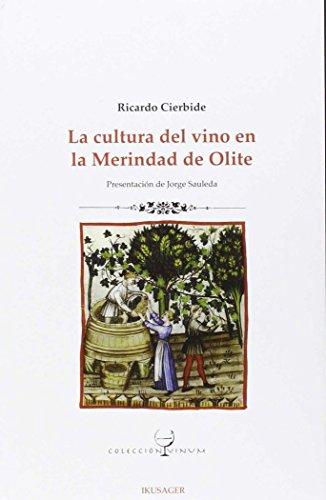La cultura del vino en la Merindad de Olite (Colección Vinum) por Ricardo Cierbide Martinena